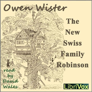 New Swiss Family Robinson, Owen Wister
