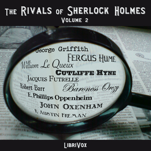 Rivals of Sherlock Holmes, Vol. 2, Various Authors