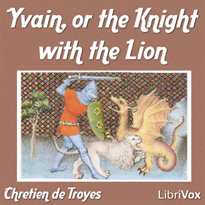 Yvain, or the Knight with the Lion, Chretien De Troyes