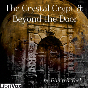 Download Crystal Crypt, the & Beyond the Door by Philip K. Dick