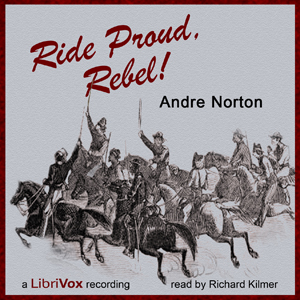 Ride Proud, Rebel!, Andre Norton
