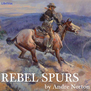Rebel Spurs, Andre Norton