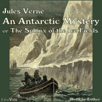 Antarctic Mystery, or The Sphinx of the Ice Fields, Jules Verne