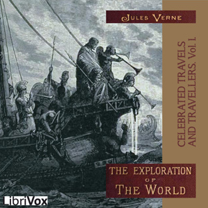 Celebrated Travels and Travellers, vol.1, Audio book by Jules Verne