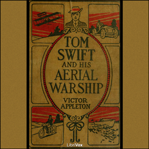 Tom Swift and His Aerial Warship, or, the Naval Terror of the Seas, Victor Appleton