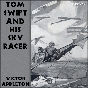 Tom Swift and His Sky Racer, Victor Appleton