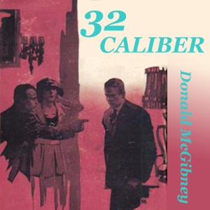 Download 32 Caliber by Donald McGibeny