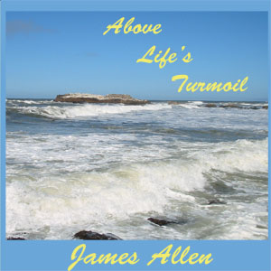 Download Above Life's Turmoil by James Allen