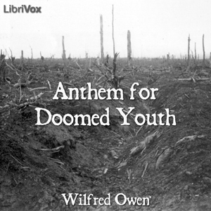 Anthem for Doomed Youth, Wilfred Owen