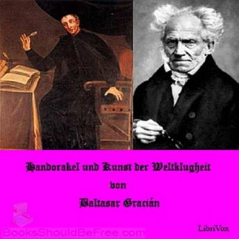 Handorakel und Kunst der Weltklugheit, Audio book by Baltasar Gracián