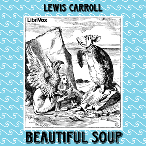 Beautiful Soup, Lewis Carroll