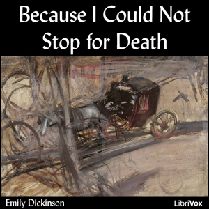 Because I Could Not Stop For Death, Emily Dickinson
