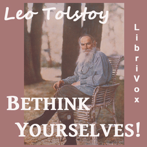 Bethink Yourselves!, Leo Tolstoy