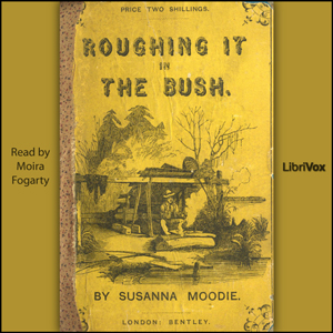 Download Roughing It in the Bush by Susanna Moodie