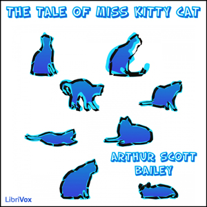 Tale of Miss Kitty Cat, Arthur Scott Bailey