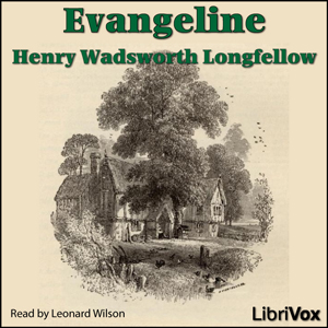Evangeline, Henry Wadsworth Longfellow