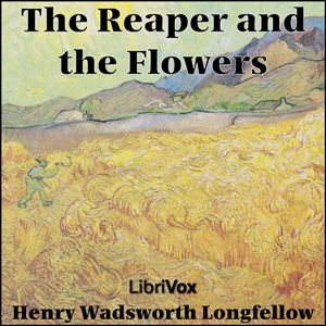 Reaper And The Flowers, Henry Wadsworth Longfellow
