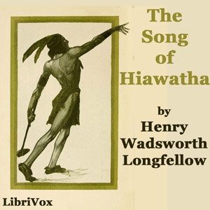 Download Song of Hiawatha by Henry Wadsworth Longfellow