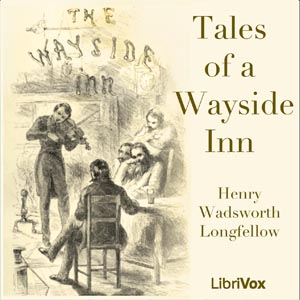 Tales of a Wayside Inn, Henry Wadsworth Longfellow