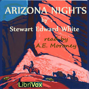 Arizona Nights, Stewart Edward White