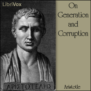 On Generation and Corruption, Aristotle