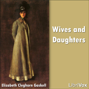 Wives and Daughters, Elizabeth Cleghorn Gaskell