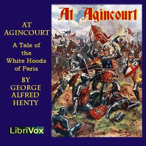 At Agincourt: White Hoods of Paris, G.A. Henty