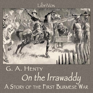 On the Irrawaddy, A Story of the First Burmese War