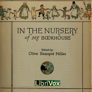 In the Nursery of My Bookhouse, Olive Beaupre Miller