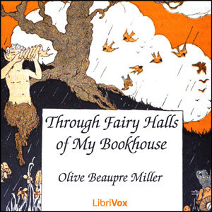 Through Fairy Halls of My Bookhouse, Olive Beaupre Miller