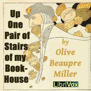 Up One Pair of Stairs of My Bookhouse, Olive Beaupre Miller