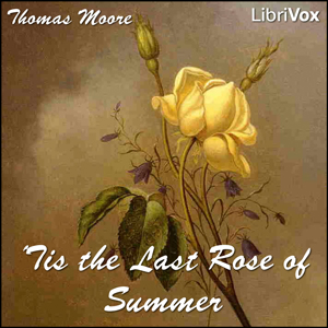 Tis the Last Rose of Summer, Thomas Moore