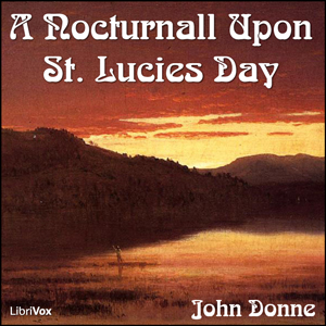 Nocturnall Upon St. Lucies Day, John Donne