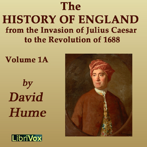 History of England from the Invasion of Julius Caesar to the Revolution of 1688, Volume 1A, David Hume