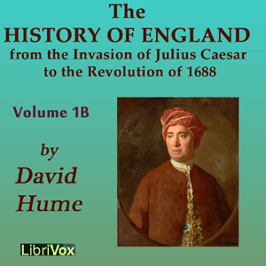 Download History of England from the Invasion of Julius Caesar to the Revolution of 1688, Volume 1B by David Hume