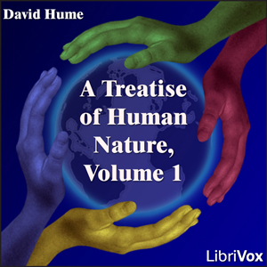 Treatise Of Human Nature, Volume 1, David Hume