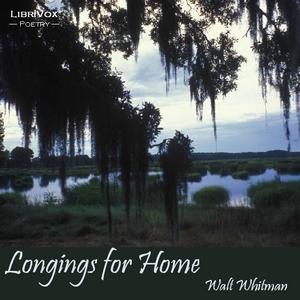 Longings for Home, Walt Whitman