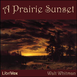Prairie Sunset, Walt Whitman