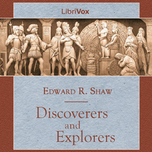 Discoverers and Explorers, Edward R. Shaw
