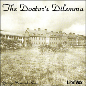 Download Doctor's Dilemma by George Bernard Shaw