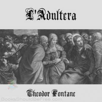 L'Adultera, Audio book by Theodor Fontane
