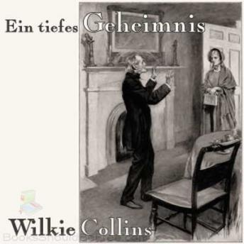 Download Ein tiefes Geheimnis by Wilkie Collins