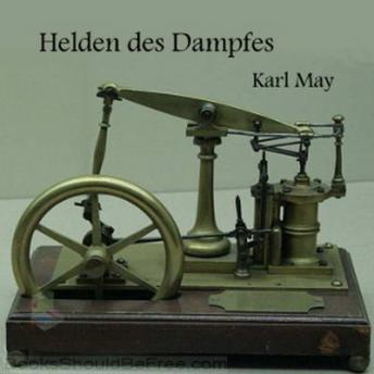 Die Helden des Dampfes, Audio book by Karl May
