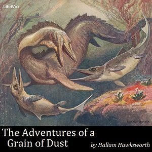 Adventures of a Grain of Dust, Hallam Hawksworth