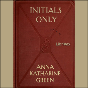 Initials Only, Anna Katharine Green