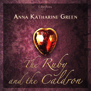 Ruby and the Caldron, Anna Katharine Green