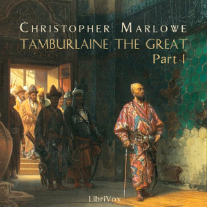 Tamburlaine the Great, Part 1, Christopher Marlowe