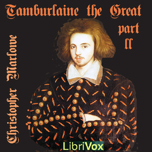 Tamburlaine the Great, Part 2, Audio book by Christopher Marlowe