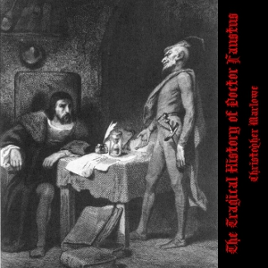 Tragical History of Doctor Faustus, Christopher Marlowe