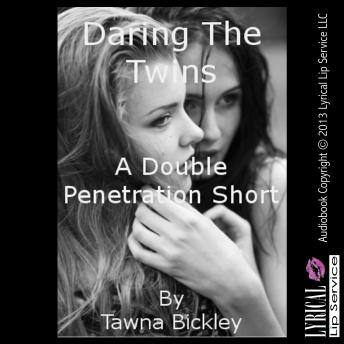 Daring the Twins, Tawna Bickley